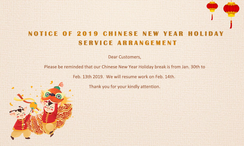 Notice of 2019 Chinese New Year Holiday Service Arrangement